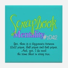 Scrapbook Mentality #1042 Tile Coaster