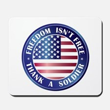 Freedom Isn't Free Thank Soldier Mousepad