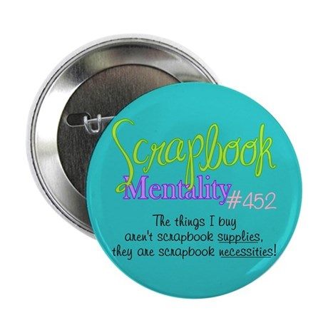 """Scrapbook Mentality #452 2.25"""" Button (10 pack)"""