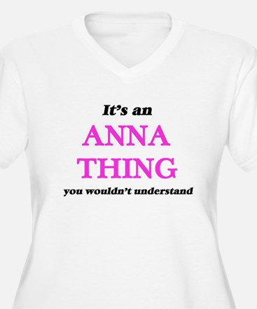 It's an Anna thing, you woul Plus Size T-Shirt