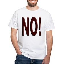 No, Nein, Non, Nyet, Nope Shirt