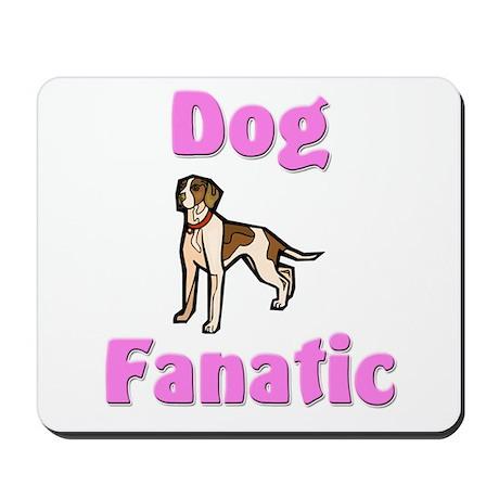 Dog Fanatic Mousepad