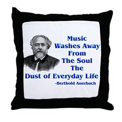 Auerbach Quote--Music Cleanses Throw Pillow
