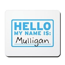 Hello My Name Is: Mulligan - Mousepad