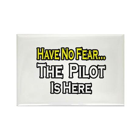 """Have No Fear, The Pilot..."" Rectangle Magnet (100"
