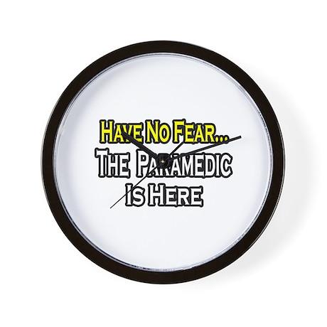 """""""Have No Fear, Paramedic..."""" Wall Clock"""