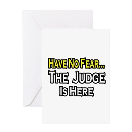 """""""Have No Fear, The Judge..."""" Greeting Card"""