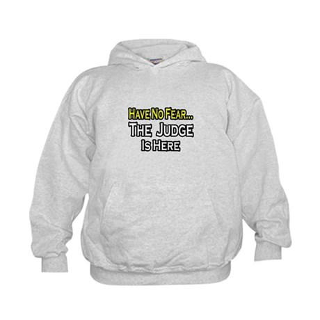 """Have No Fear, The Judge..."" Kids Hoodie"