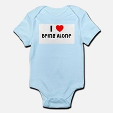 I LOVE BEING ALONE Infant Creeper
