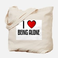 I LOVE BEING ALONE Tote Bag