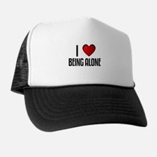 I LOVE BEING ALONE Trucker Hat