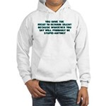 You Have The Right ... Hooded Sweatshirt