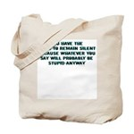 You Have The Right ... Tote Bag