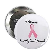 "I Wear Pink For My Best Friend 1.2 2.25"" Button"