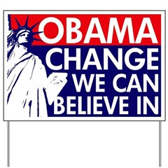 Change We Can Believe In Yard Sign