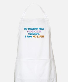 My Daughter Plays Soccer BBQ Apron