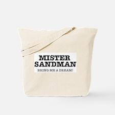 MISTER SANDMAN - BRING ME A DREAM! Tote Bag