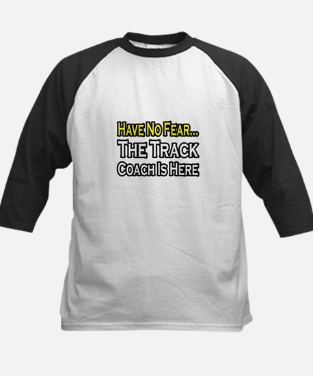 """Have No Fear, Track Coach"" Kids Baseball Jersey"