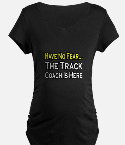 """Have No Fear, Track Coach"" T-Shirt"