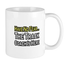 """Have No Fear, Track Coach"" Mug"