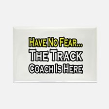 """Have No Fear, Track Coach"" Rectangle Magnet"