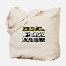 """""""Have No Fear, Track Coach"""" Tote Bag"""