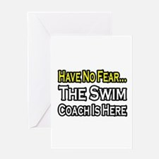"""Have No Fear, Swim Coach"" Greeting Card"