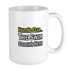 """Have No Fear, Swim Coach"" Mug"