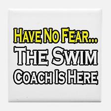 """Have No Fear, Swim Coach"" Tile Coaster"