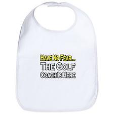 """""""Have No Fear, Golf Coach"""" Bib"""