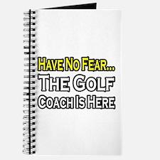"""Have No Fear, Golf Coach"" Journal"