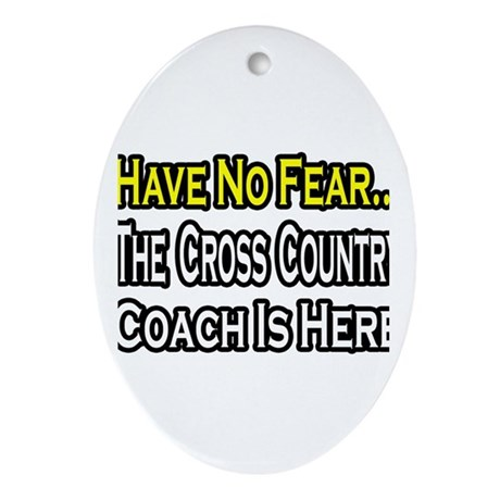 """Cross Country Coach is Here"" Oval Ornament"