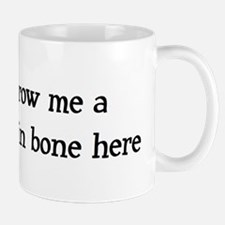 Throw me a frickin bone here Mug