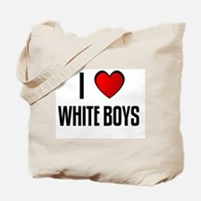 I LOVE WHITE BOYS Tote Bag