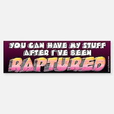 Raptured... Bumper Bumper Bumper Sticker