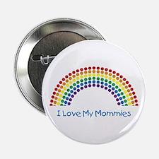 "I Love My Mommies Polka Dot R 2.25"" Button"