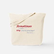 Then it hits me... Tote Bag