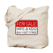FOR SALE:WIFE/KIDS! (red) Tote Bag