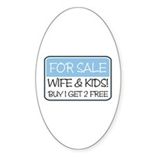 FOR SALE: WIFE/KIDS! (blue) Oval Decal