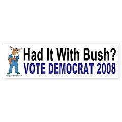 Bush? Vote Democrat 2008 Bumper Bumper Sticker