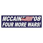 McCain '08: Four More Wars! bumper sticker