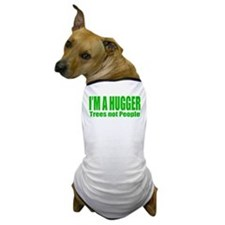 Hugger Trees not people Dog T-Shirt