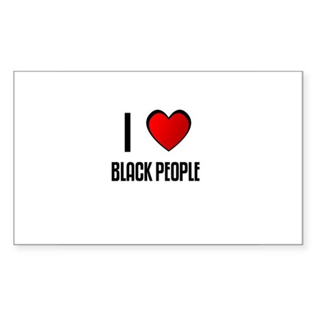 I LOVE BLACK PEOPLE Rectangle Sticker