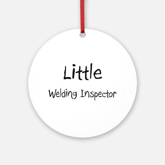 Little Welding Inspector Ornament (Round)
