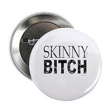 Skinny Bitch ~ Button