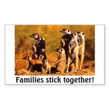 FAMILIES STICK TOGETHER Decal