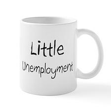 Little Unemployment Mug