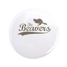 """The Beavers 3.5"""" Button"""