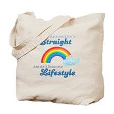 I don't care if you're straight Tote Bag