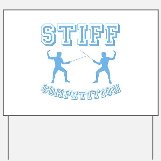 Stiff competition Yard Sign
